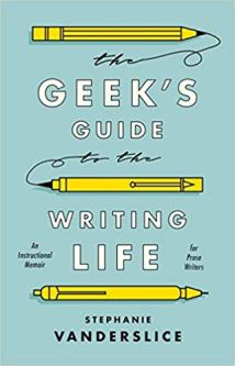 cover of The Geek's Guide to the Writing Life