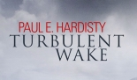 Cropped cover of Turbulent Wake by Paul E Hardisty