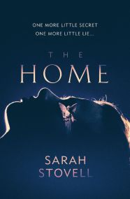 Cover of The Home by Sarah Stovell